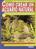 Libro. C�mo crear un acuario natural. (Peter Hiscoch)